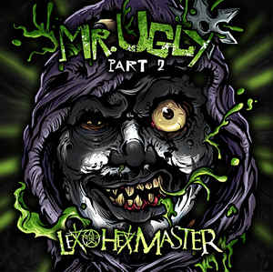Lex The Hex Master - Mr. Ugly (Part 2)